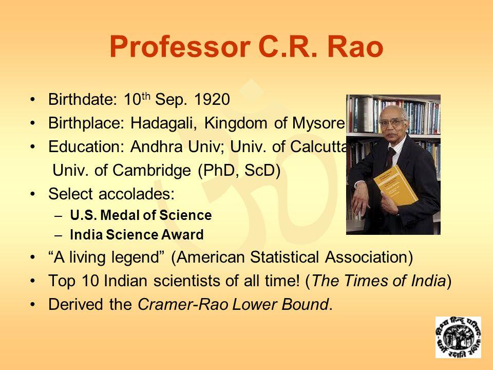  Professor C.R. Rao Birthdate: 10 th Sep.