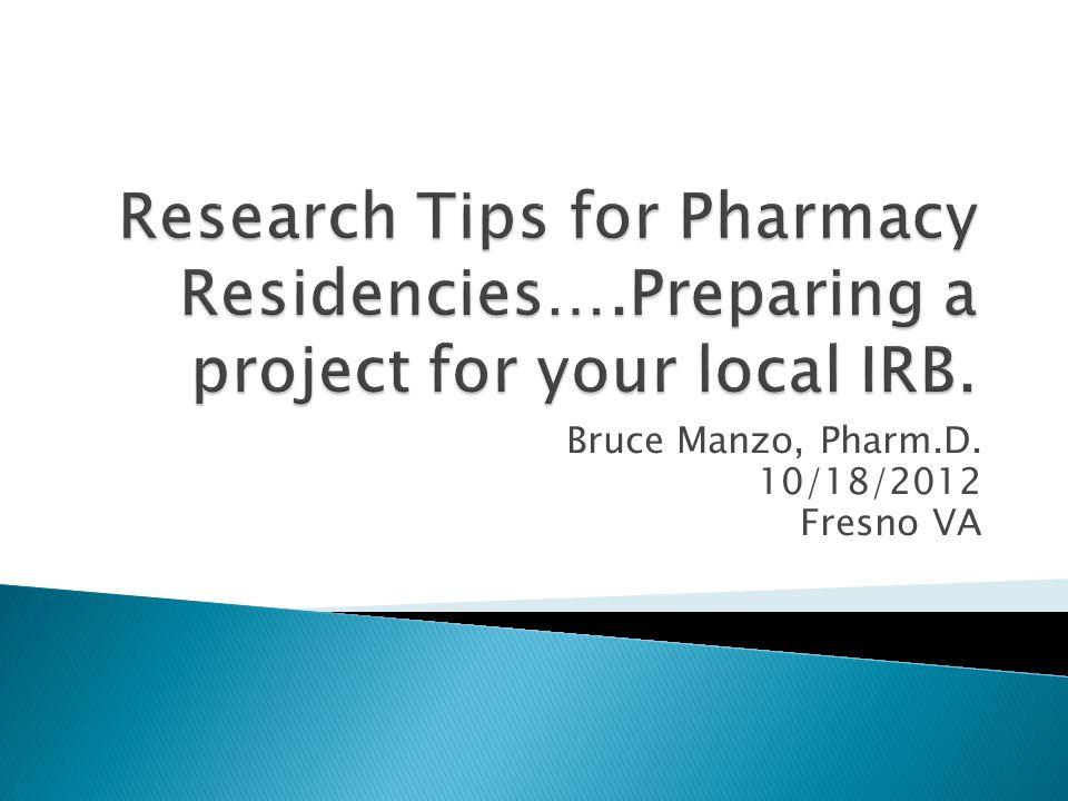 Bruce Manzo, Pharm.D. 10/18/2012 Fresno VA
