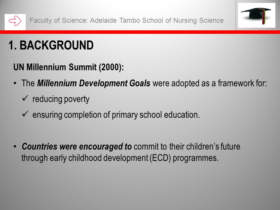 UN Millennium Summit (2000): The Millennium Development Goals were adopted as a framework for: reducing poverty ensuring completion of primary school