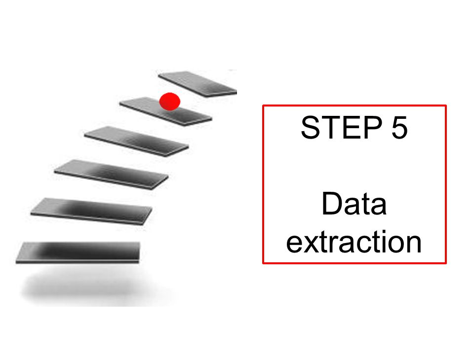 STEP 5 Data extraction