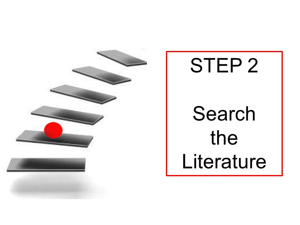 STEP 2 Search the Literature