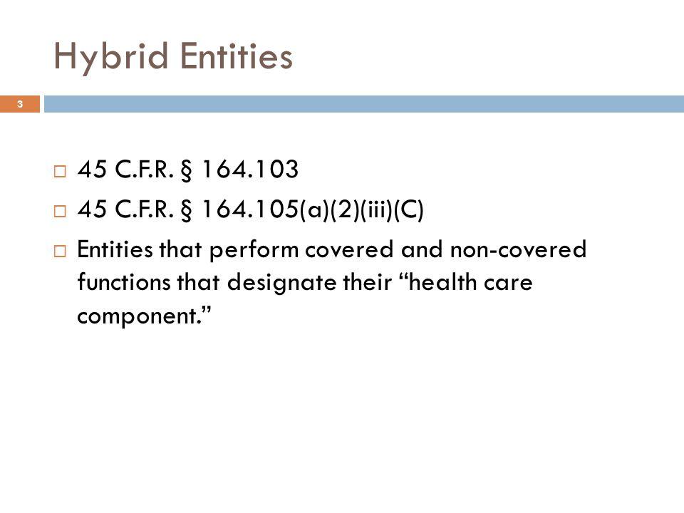Hybrid Entities  45 C.F.R. § 164.103  45 C.F.R.