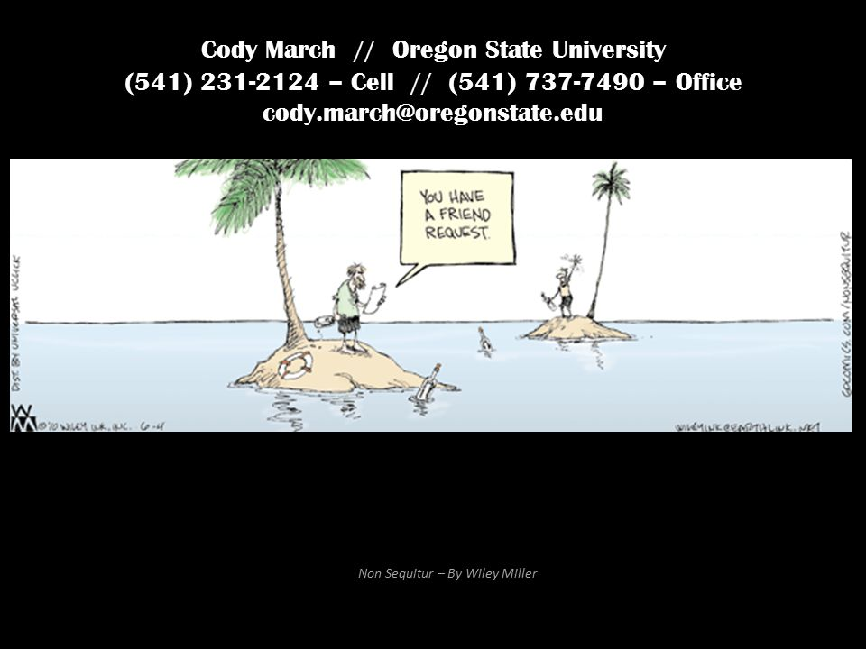 Non Sequitur – By Wiley Miller Cody March // Oregon State University (541) – Cell // (541) – Office