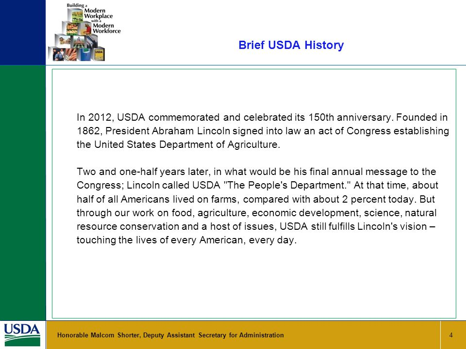 Brief USDA History In 2012, USDA commemorated and celebrated its 150th anniversary.