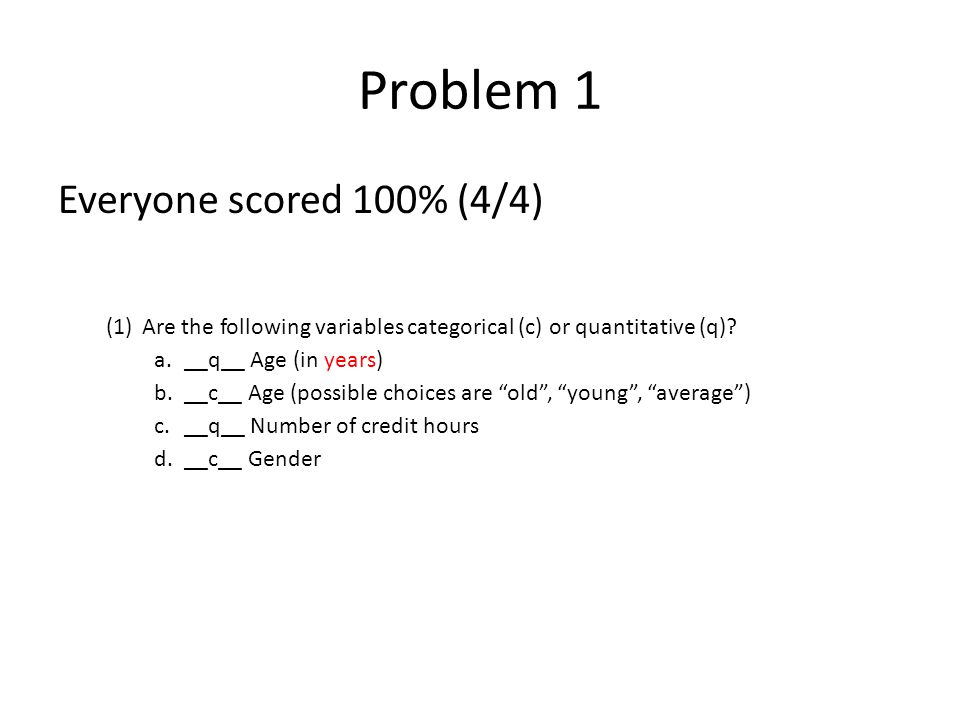 Problem 2 Each part was worth 1 for a total of 4 (2) Consider the following cross-tab table.
