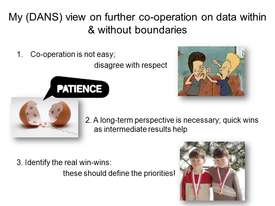 4.The results of collaborative projects need to be secured, also of DwB 5.