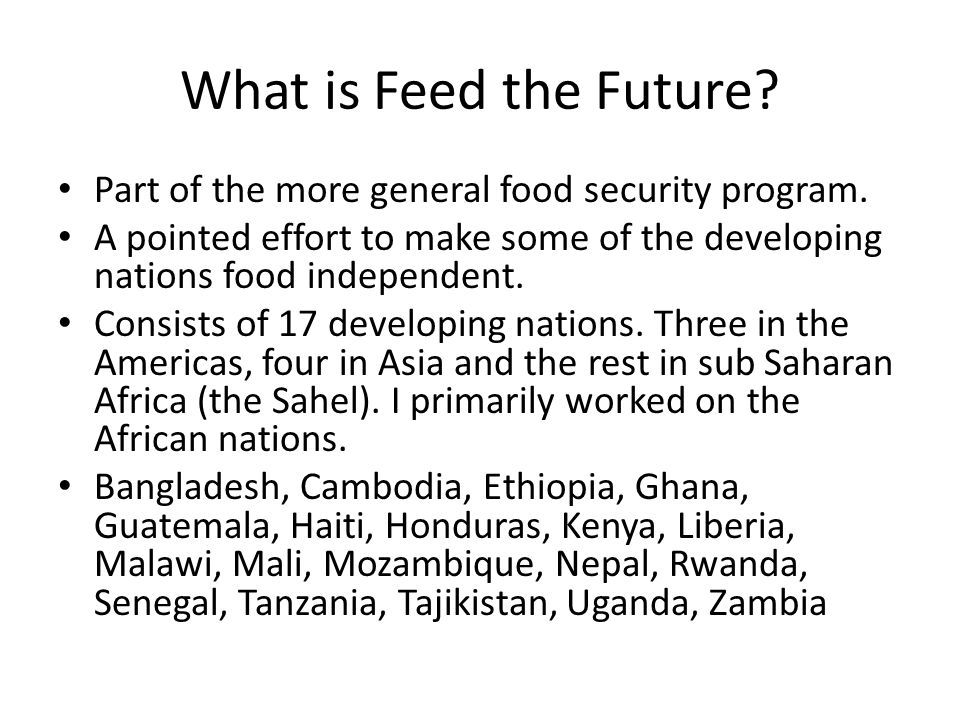 What is Feed the Future. Part of the more general food security program.