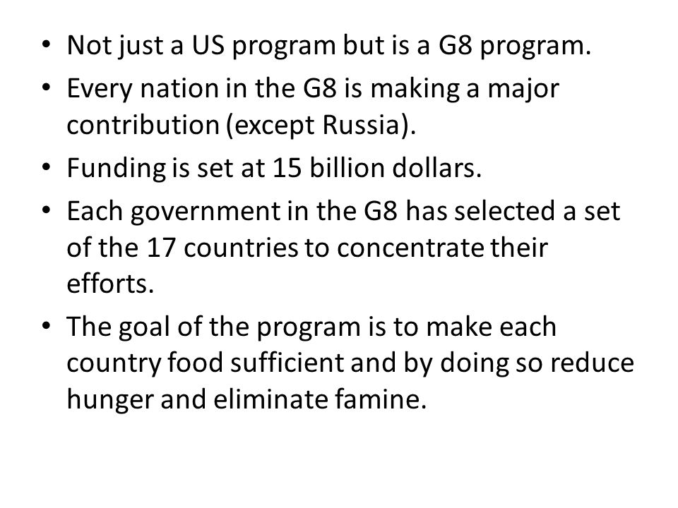 Not just a US program but is a G8 program. Every nation in the G8 is making a major contribution (except Russia). Funding is set at 15 billion dollars