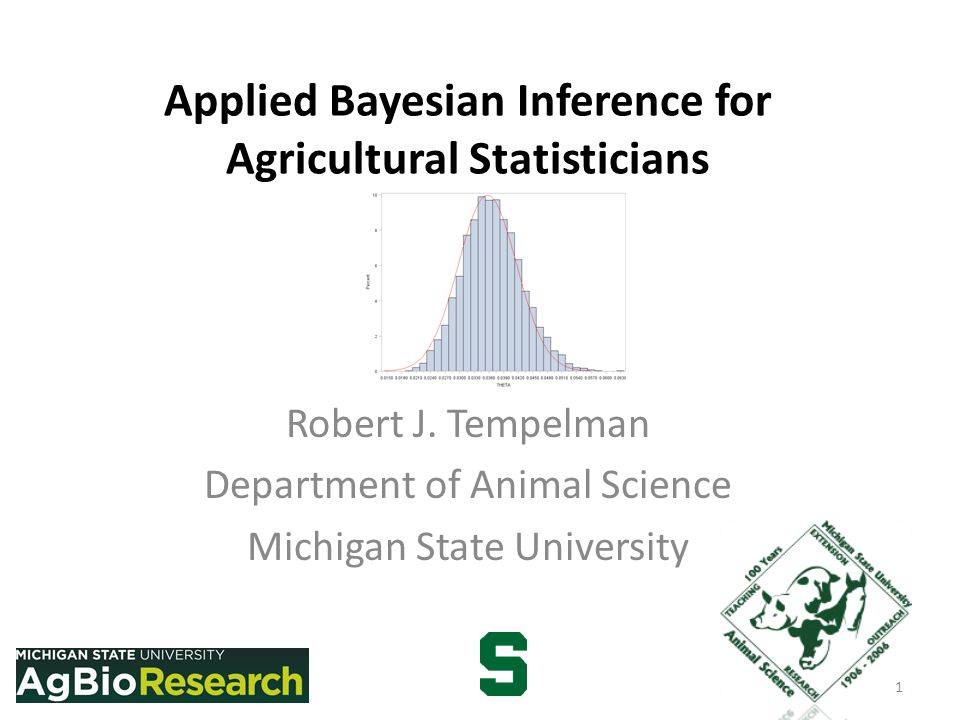 Applied Bayesian Inference for Agricultural Statisticians Robert J.