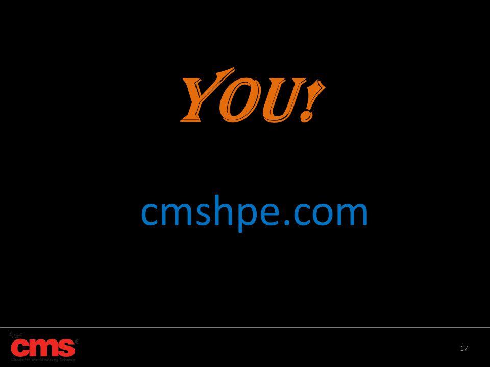 17 YOU! cmshpe.com