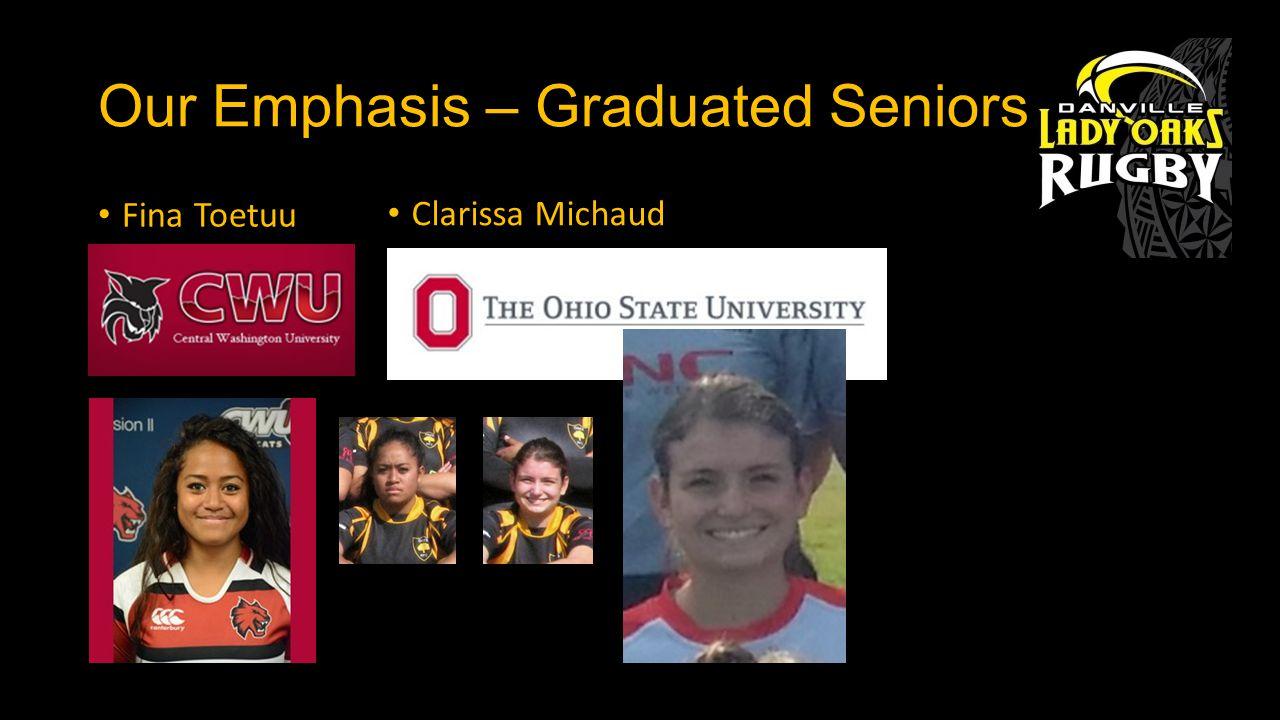 Our Emphasis – Graduated Seniors Desiree Tafao-Braganza Daphnie Manoa Cynthia Villanueva Sarah Blatter Mele Vaka Tupou Palu