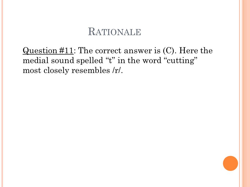 R ATIONALE Question #11: The correct answer is (C).