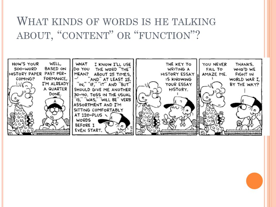 W HAT KINDS OF WORDS IS HE TALKING ABOUT, CONTENT OR FUNCTION