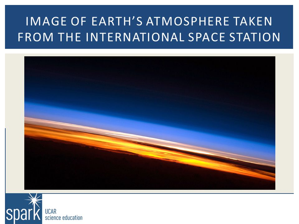 IMAGE OF EARTH'S ATMOSPHERE TAKEN FROM THE INTERNATIONAL SPACE STATION