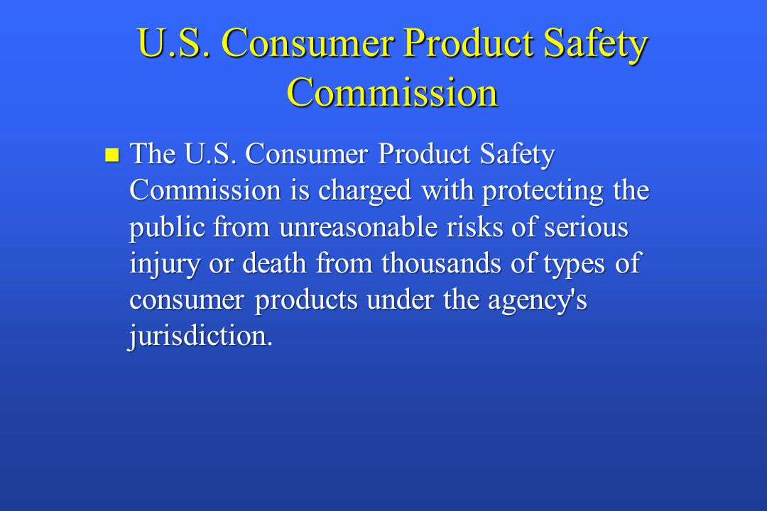 U.S. Consumer Product Safety Commission n The U.S.