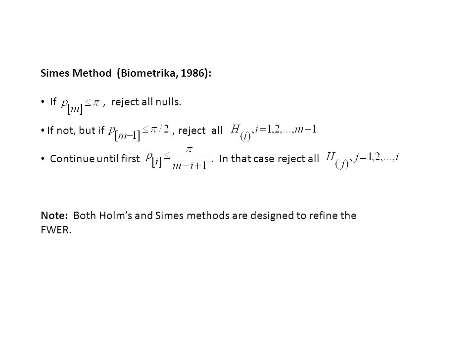 Simes Method (Biometrika, 1986): If, reject all nulls.