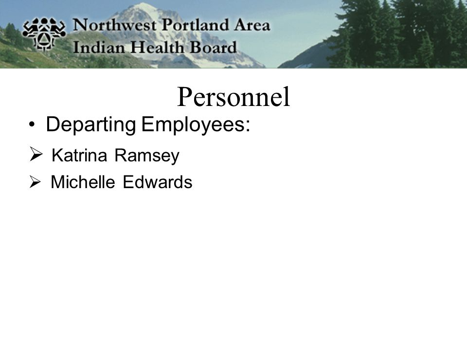 Personnel Departing Employees:  Katrina Ramsey  Michelle Edwards