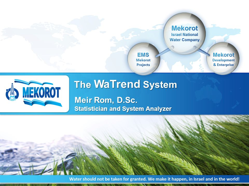IPN-ISRAEL, 17 th -19 th Sep, 2014 The WaTrend System Meir Rom, D.Sc.