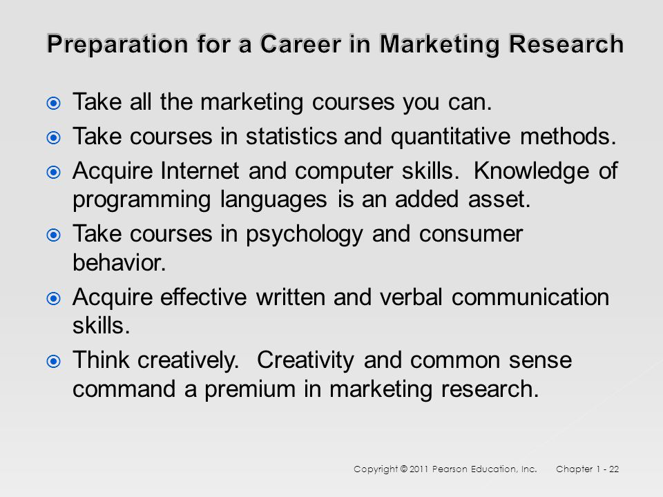  Take all the marketing courses you can.  Take courses in statistics and quantitative methods.