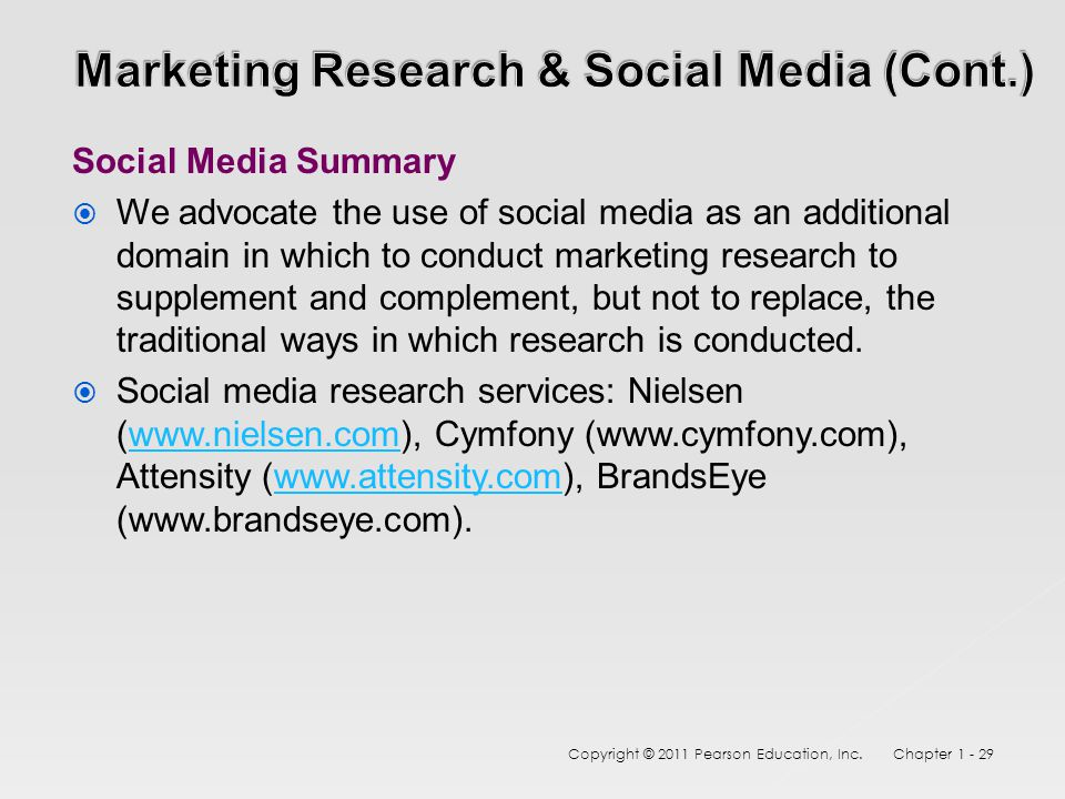 Social Media Summary  We advocate the use of social media as an additional domain in which to conduct marketing research to supplement and complement