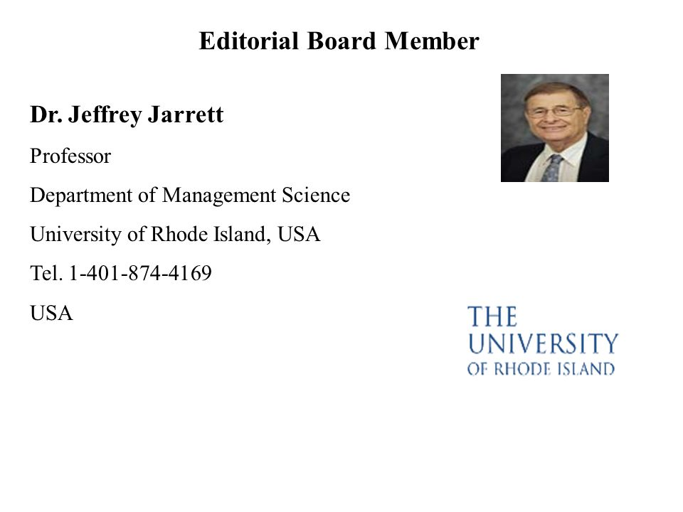 Dr. Jeffrey Jarrett Professor Department of Management Science University of Rhode Island, USA Tel.