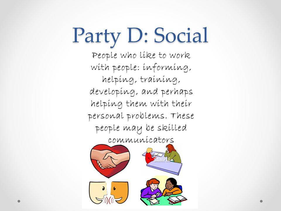 Party D: Social