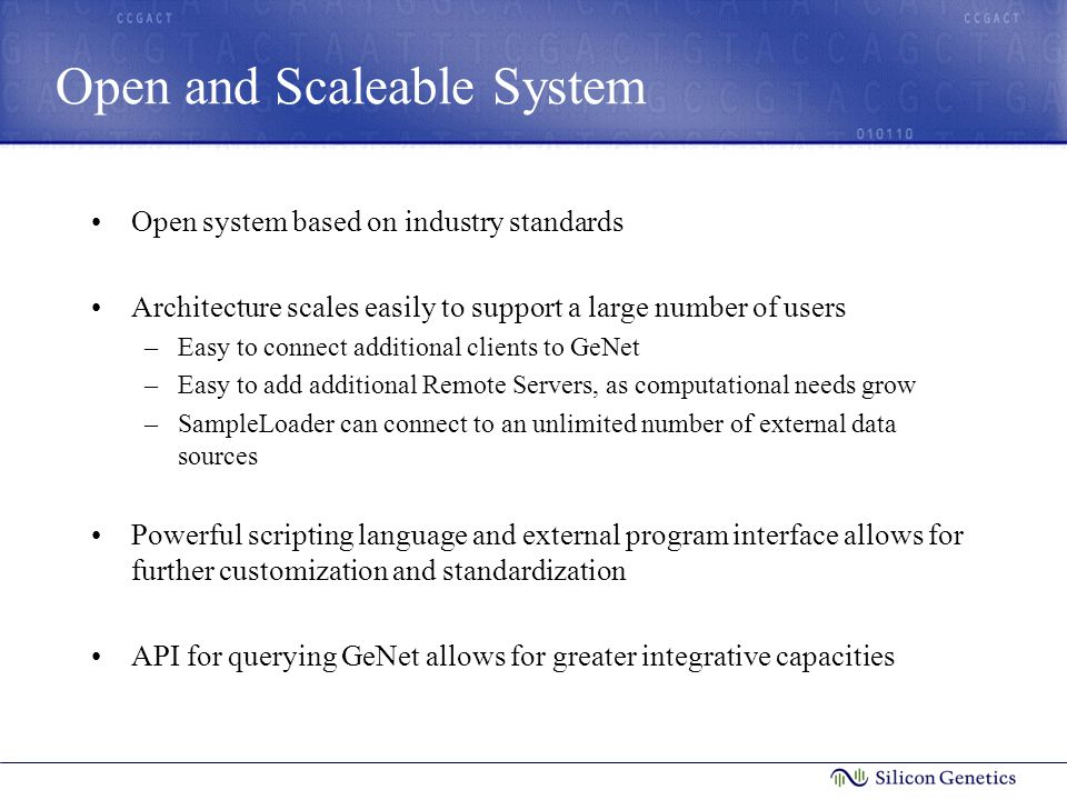 Open and Scaleable System Open system based on industry standards Architecture scales easily to support a large number of users –Easy to connect addit