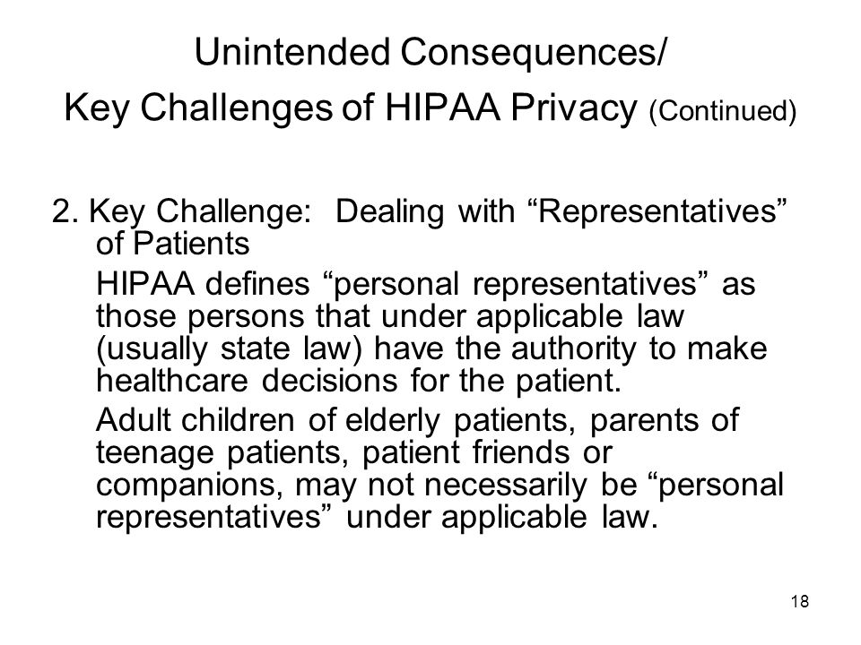 18 Unintended Consequences/ Key Challenges of HIPAA Privacy (Continued) 2.