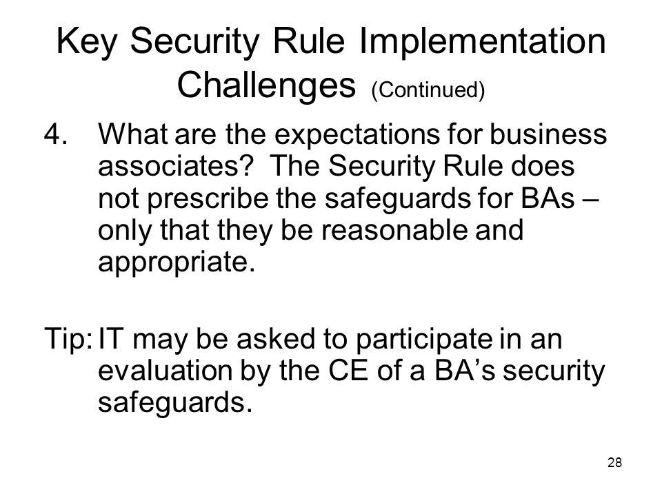 28 Key Security Rule Implementation Challenges (Continued) 4.What are the expectations for business associates.