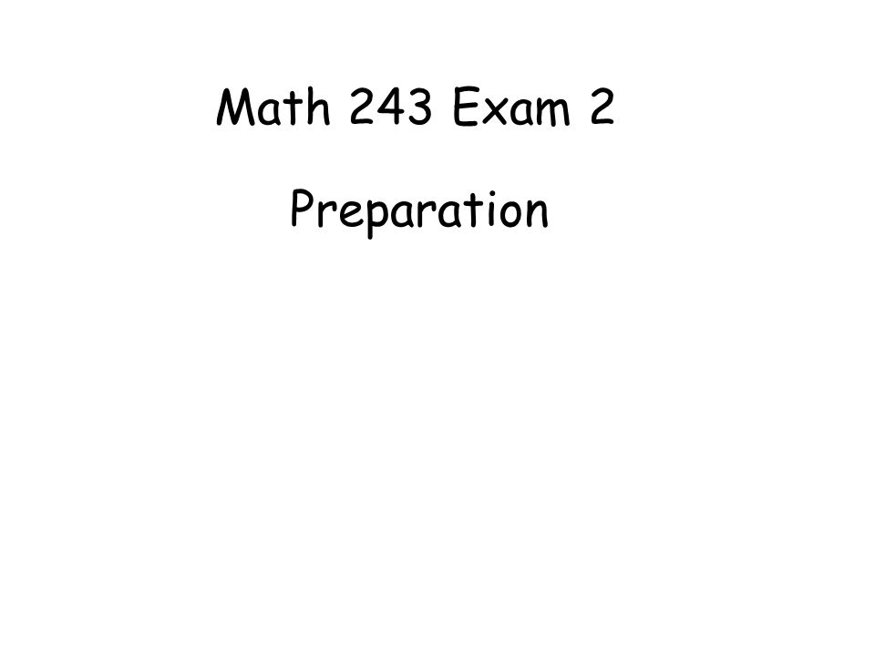 Math 243 Exam 2 Preparation