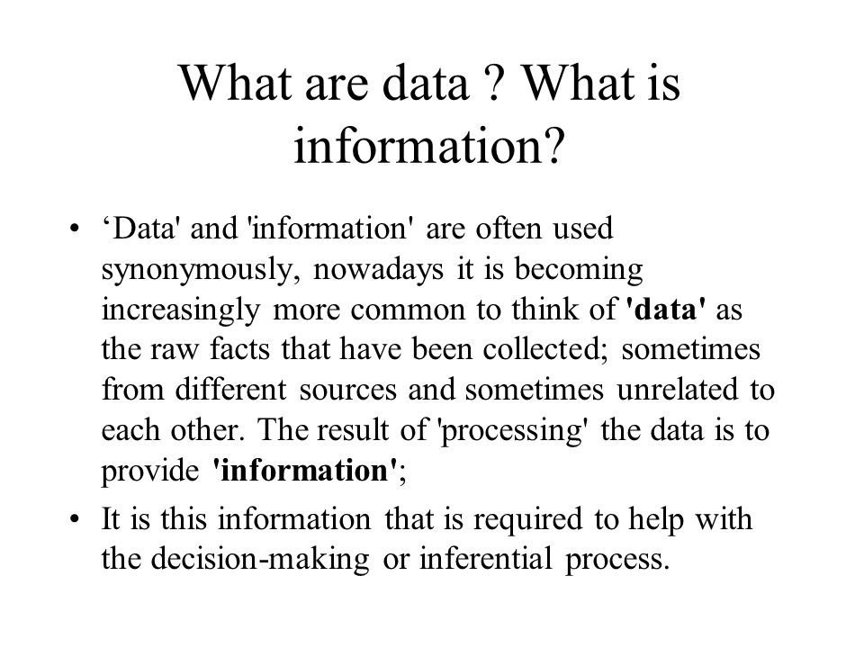 What are data . What is information.