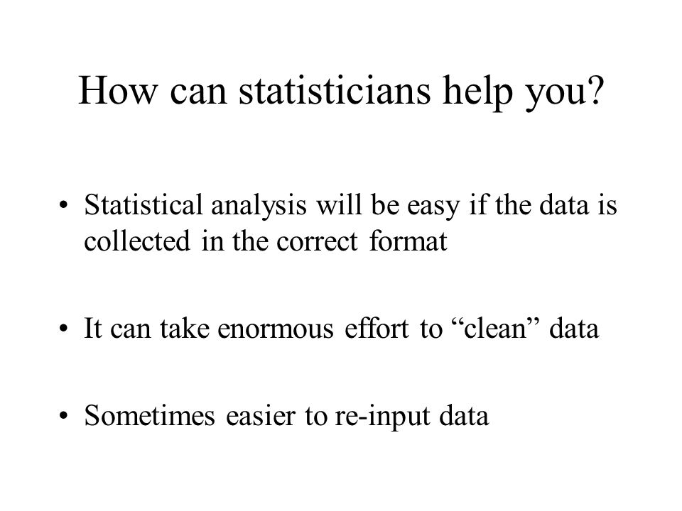 How can statisticians help you.