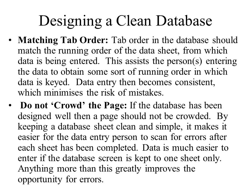 Designing a Clean Database Matching Tab Order: Tab order in the database should match the running order of the data sheet, from which data is being entered.