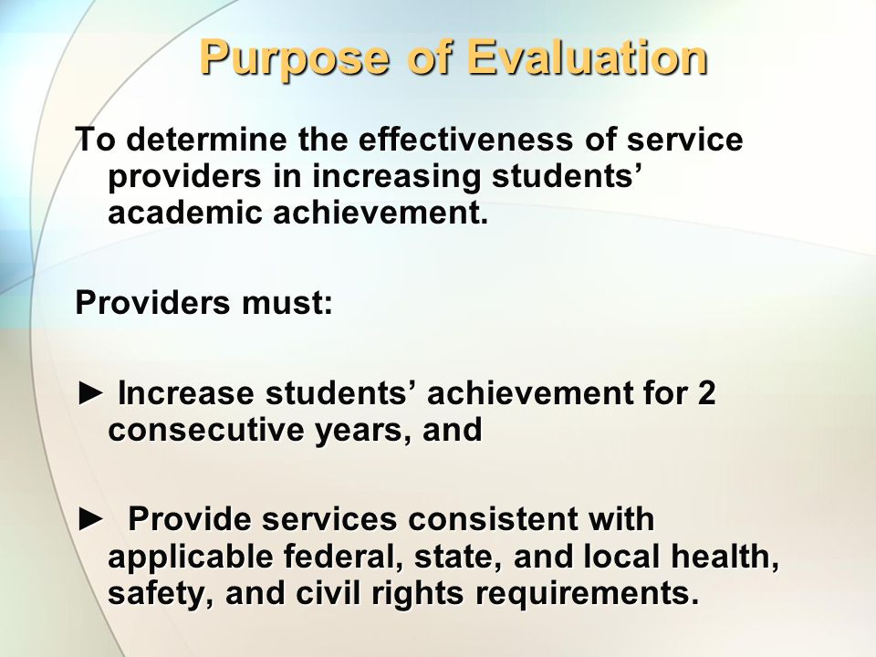 Guiding Questions 1.Effectiveness Did the provider increase student achievement in reading and/or mathematics.