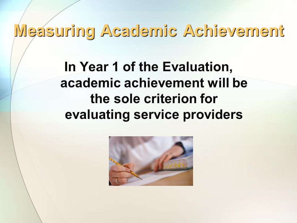 Measuring Academic Achievement Analysis to be conducted separately for each grade by subject matter, and for each provider.