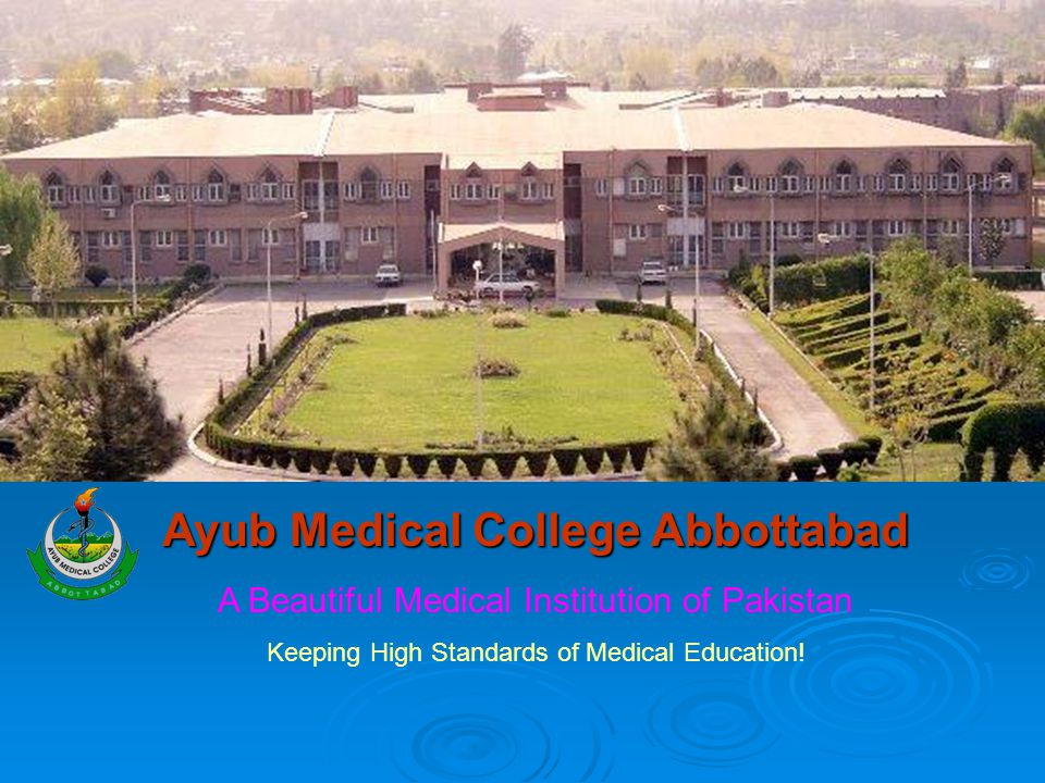 Ayub Medical College Abbottabad A Beautiful Medical Institution of Pakistan Keeping High Standards of Medical Education!