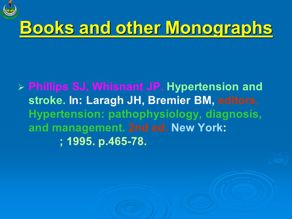 Books and other Monographs   Phillips SJ, Whisnant JP. Hypertension and stroke. In: Laragh JH, Bremier BM, editors. Hypertension: pathophysiology, d