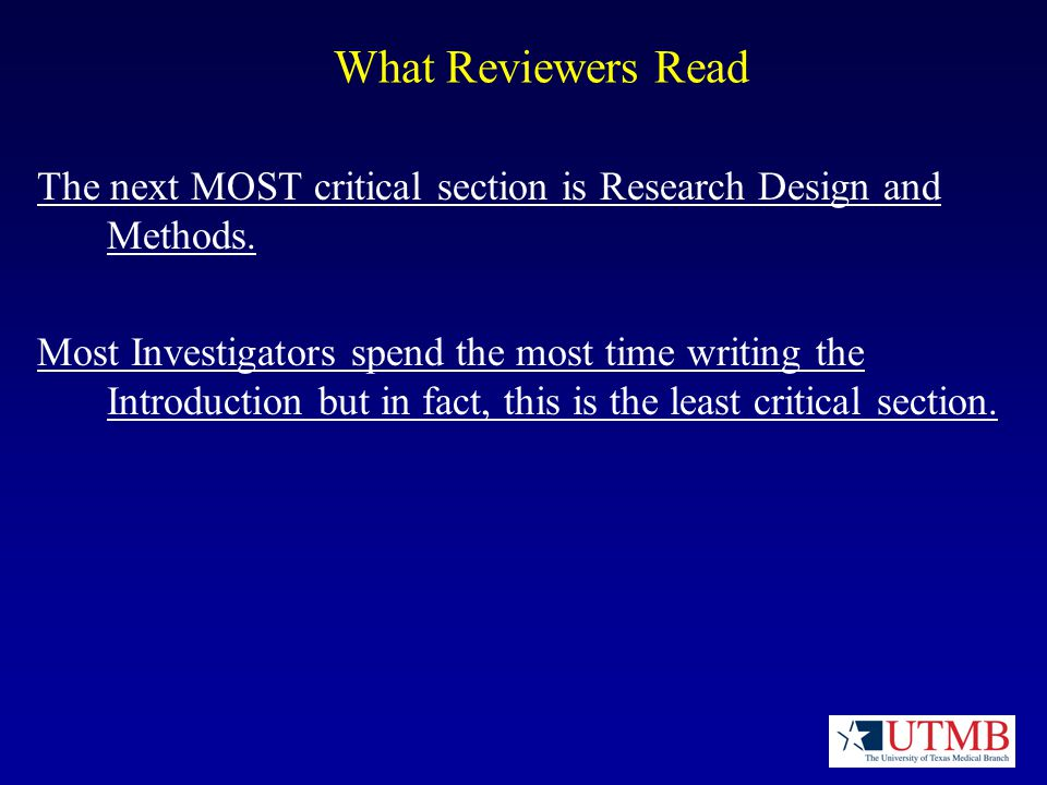 What Reviewers Read The next MOST critical section is Research Design and Methods.