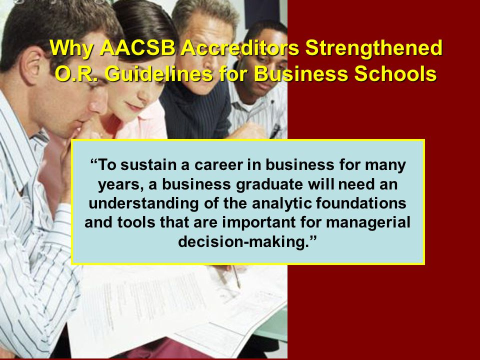 Why AACSB Accreditors Strengthened O.R.