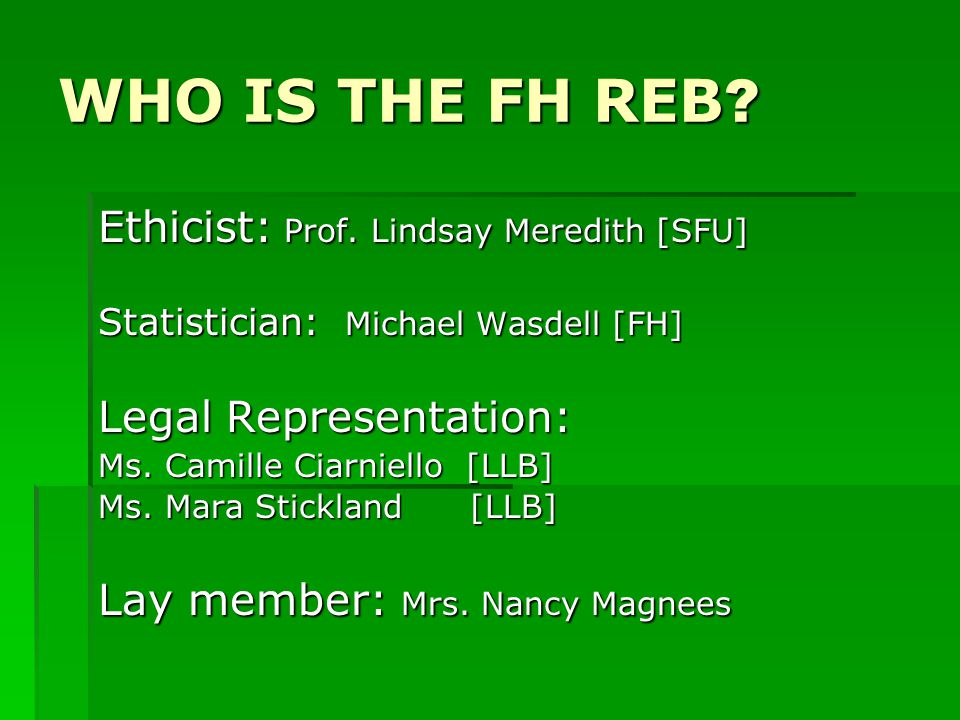 WHO IS THE FH REB . Ethicist: Prof.