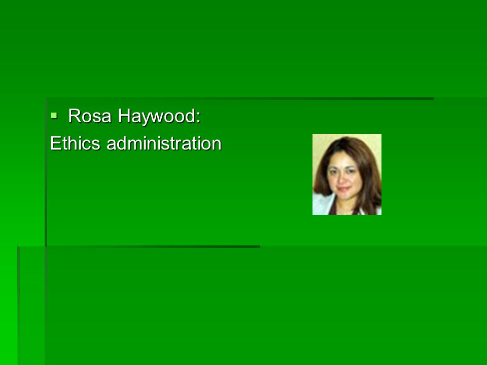  Rosa Haywood: Ethics administration