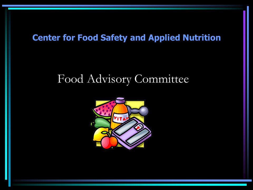 Center for Food Safety and Applied Nutrition Food Advisory Committee
