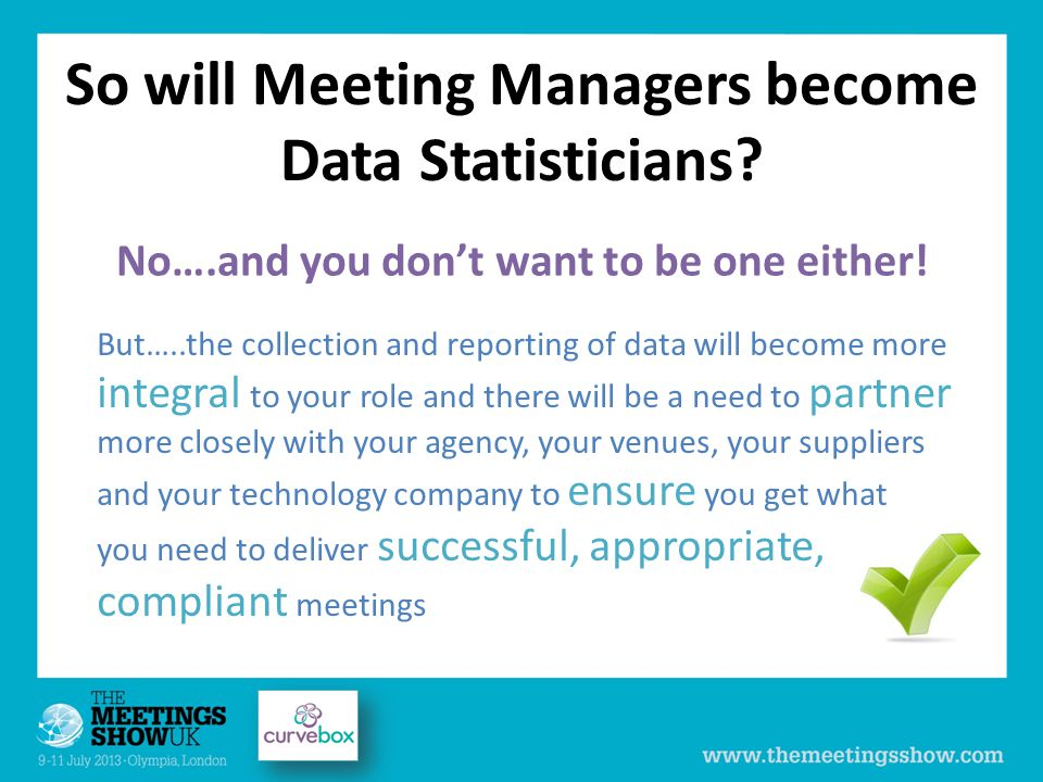 So will Meeting Managers become Data Statisticians.