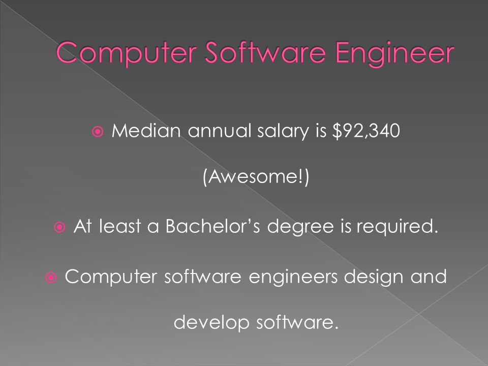 MMedian annual salary is $92,340 (Awesome!) AAt least a Bachelor's degree is required.