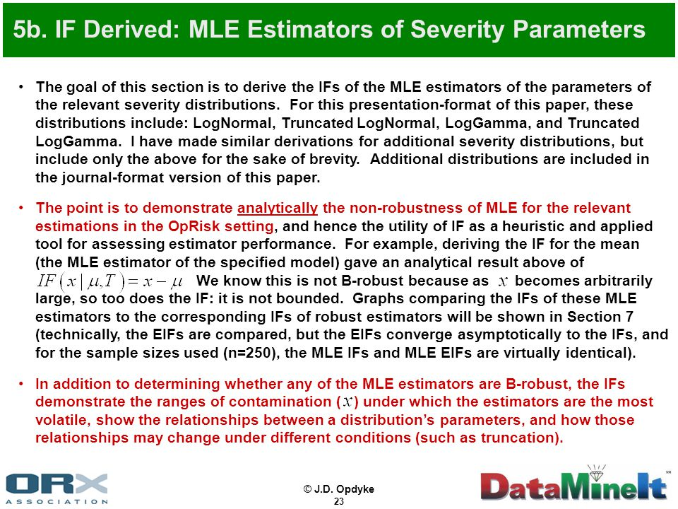 © J.D. Opdyke 23 The goal of this section is to derive the IFs of the MLE estimators of the parameters of the relevant severity distributions. For thi