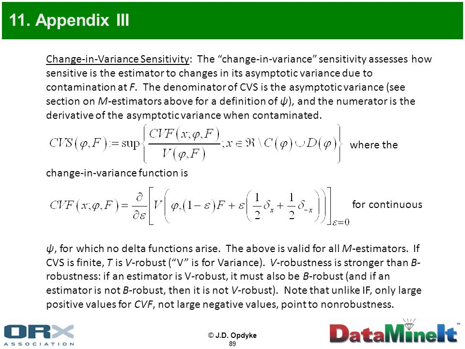 """© J.D. Opdyke 89 Change-in-Variance Sensitivity: The """"change-in-variance"""" sensitivity assesses how sensitive is the estimator to changes in its asympt"""
