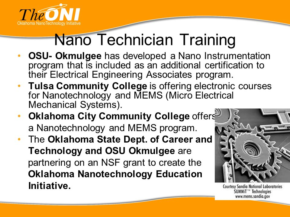 Nano Technician Training OSU- Okmulgee has developed a Nano Instrumentation program that is included as an additional certification to their Electrica