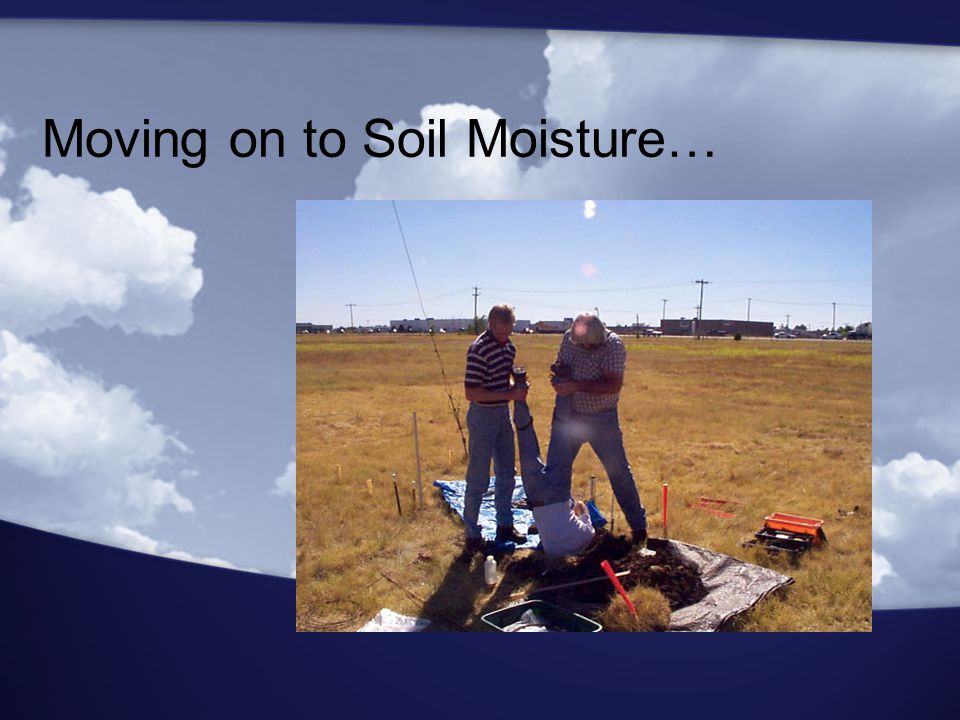 Moving on to Soil Moisture…