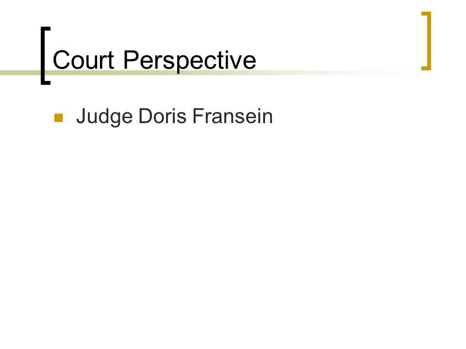 Court Perspective Judge Doris Fransein