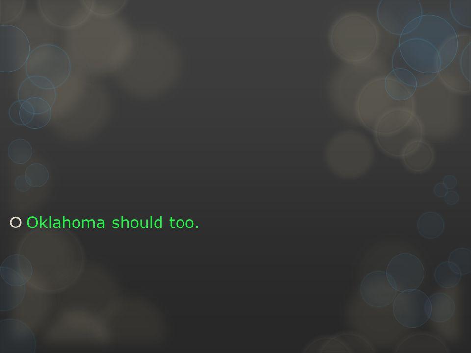  Oklahoma should too.